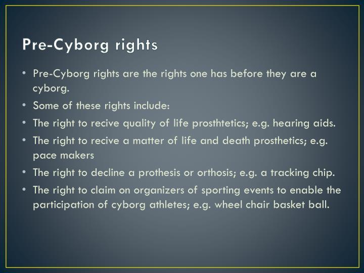Pre-Cyborg rights