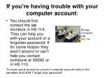if you re having trouble with your computer account