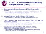 fy10 cca administrative operating budget update con t