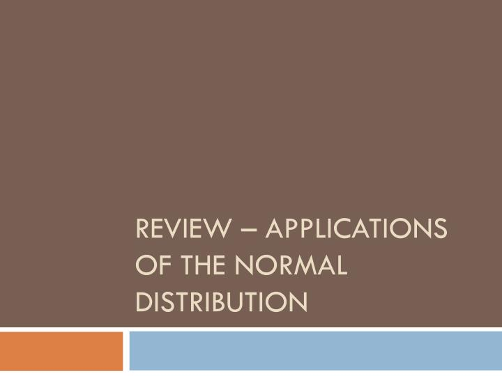 review applications of the normal distribution n.