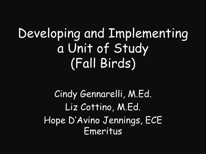 developing and implementing a unit of study fall birds n.