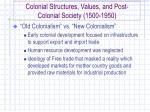 colonial structures values and post colonial society 1500 1950