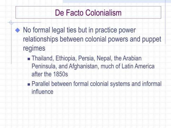 De Facto Colonialism