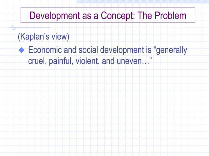 Development as a concept the problem2