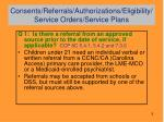 consents referrals authorizations eligibility service orders service plans