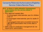 consents referrals authorizations eligibility service orders service plans2