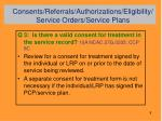 consents referrals authorizations eligibility service orders service plans3