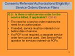 consents referrals authorizations eligibility service orders service plans7