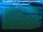 czy symbol e jest zawsze gwarantem bezpiecze stwa