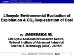 lifecycle environmental evaluation of exploitation co 2 sequestration of coal