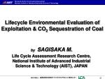 lifecycle environmental evaluation of exploitation co 2 sequestration of coal1