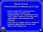 market forces characteristics of outsourced it jobs