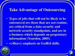 take advantage of outsourcing