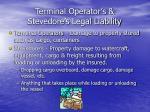terminal operator s stevedore s legal liability