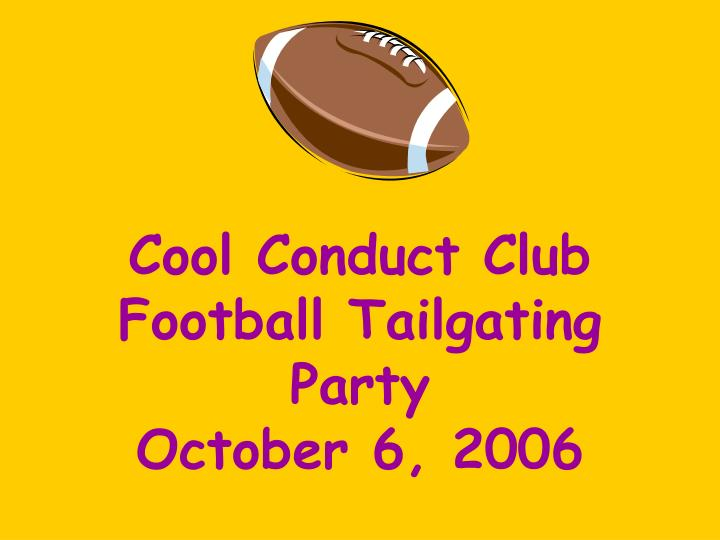 cool conduct club football tailgating party october 6 2006 n.