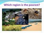 which region is the poorest
