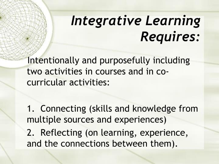 Integrative Learning Requires: