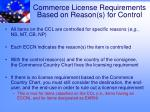 commerce license requirements based on reason s for control