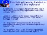 establishing licensing jurisdiction why is this important