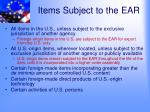 items subject to the ear