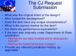 the cj request submission