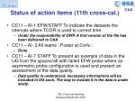 status of action items 11th cross cal