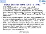 status of action items or 5 staff
