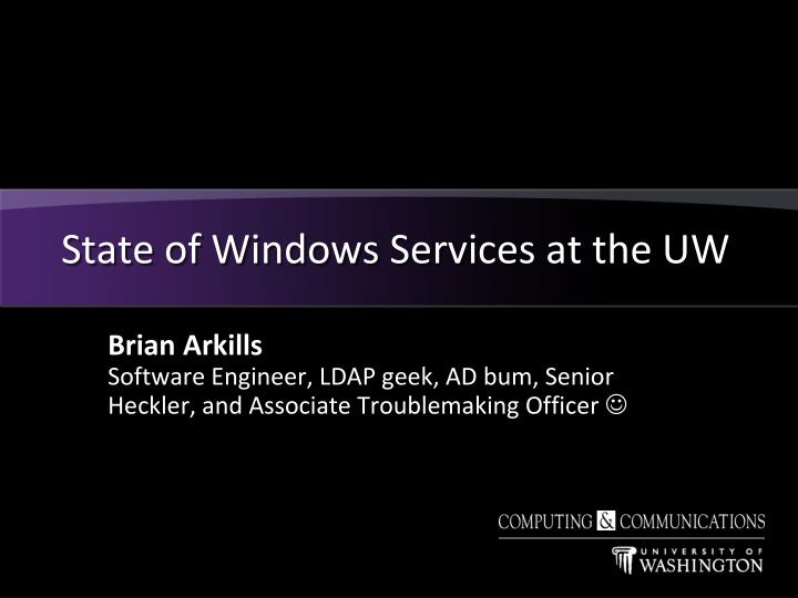 state of windows services at the uw n.