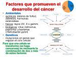 factores que promueven el desarrollo del c ncer