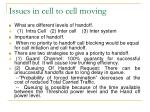 issues in cell to cell moving