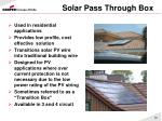solar pass through box