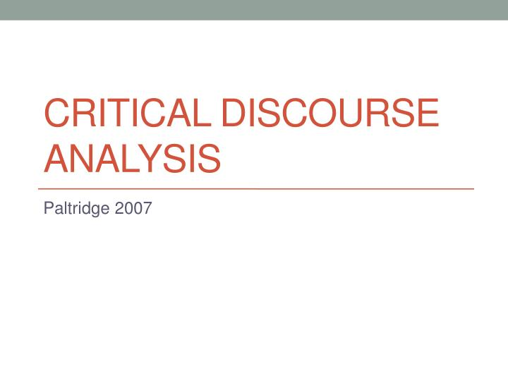 a critical discourse analysis of i A critical discourse analysis of bush's two speechesreveals bush's deep-rooted ideology that america is the most powerful and dominant country in the world.