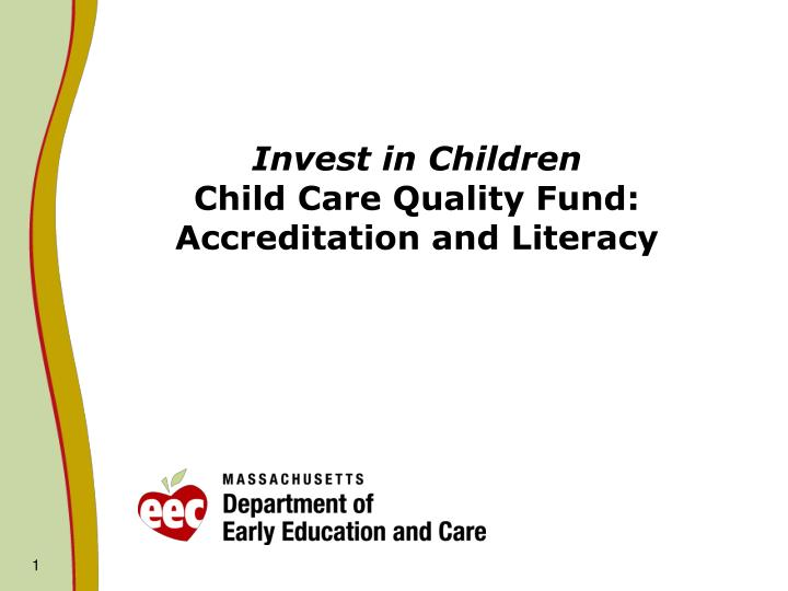 invest in children child care quality fund accreditation and literacy n.