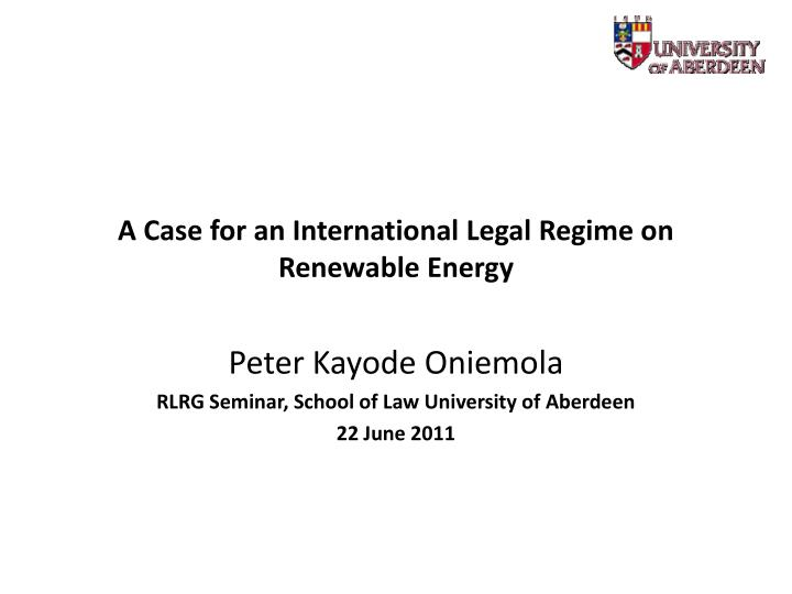 a case for an international legal regime on renewable energy n.