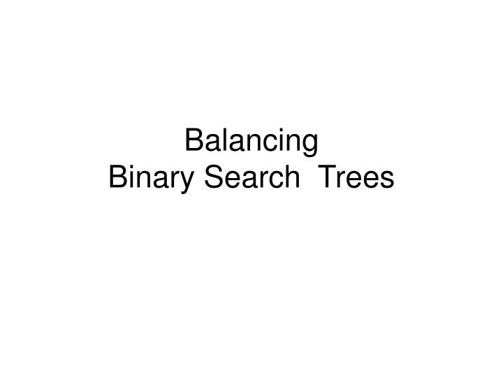 balancing binary search trees n.