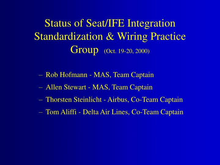 status of seat ife integration standardization wiring practice group oct 19 20 2000 n.