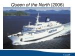 queen of the north 2006