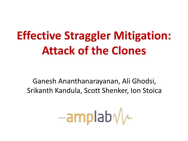 effective straggler mitigation attack of the clones n.