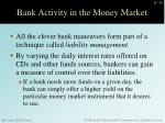 bank activity in the money market1