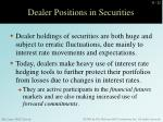 dealer positions in securities