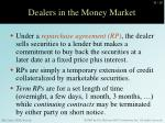 dealers in the money market1