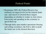 federal funds4