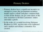 primary dealers1