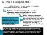 a uni o europeia ue