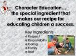character education the special ingredient that makes our recipe for educating children a success