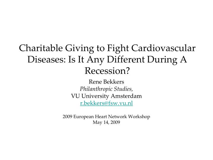 charitable giving to fight cardiovascular diseases is it any different during a recession n.