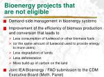 bioenergy projects that are not eligible