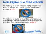 to be eligible as a child with sed1