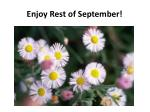 enjoy rest of september