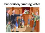 fundraiser funding votes